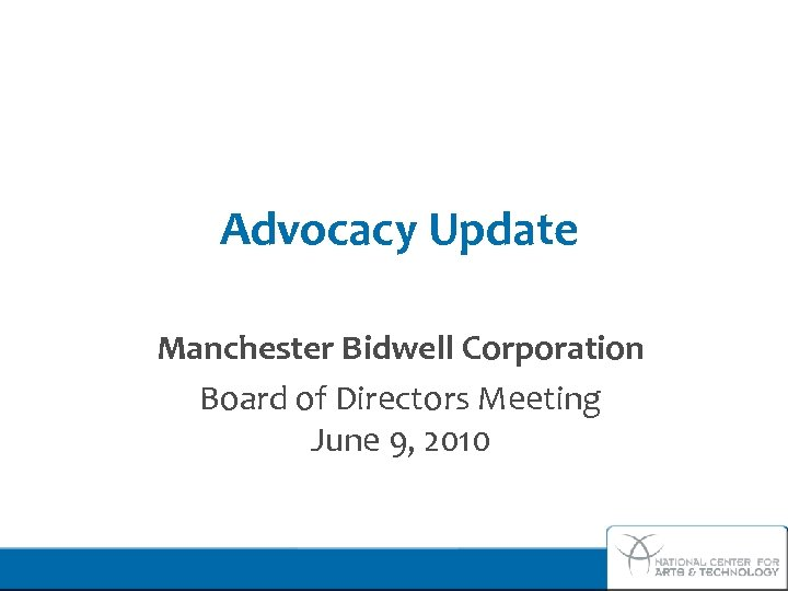 Advocacy Update Manchester Bidwell Corporation Board of Directors Meeting June 9, 2010