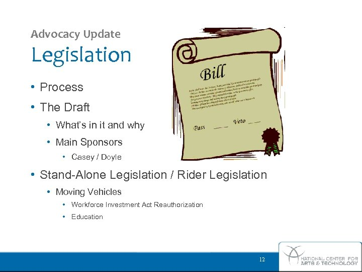Advocacy Update Legislation • Process • The Draft • What's in it and why