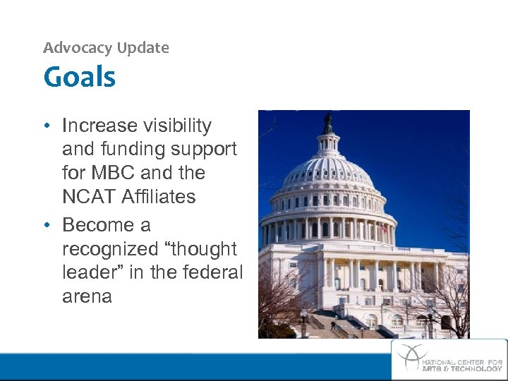 Advocacy Update Goals • Increase visibility and funding support for MBC and the NCAT