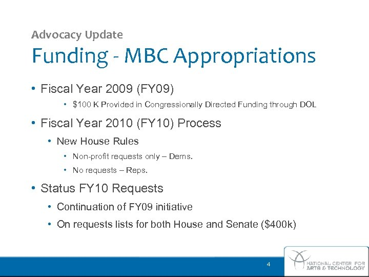 Advocacy Update Funding - MBC Appropriations • Fiscal Year 2009 (FY 09) • $100