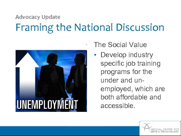Advocacy Update Framing the National Discussion The Social Value • Develop industry specific job