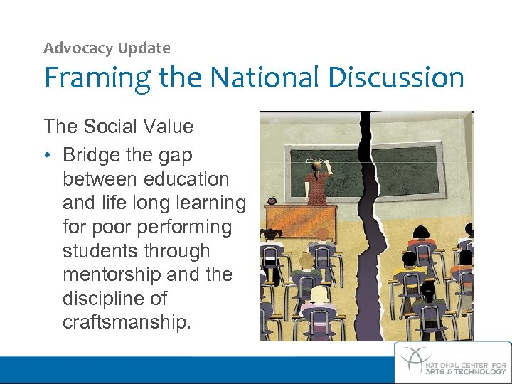 Advocacy Update Framing the National Discussion The Social Value • Bridge the gap between