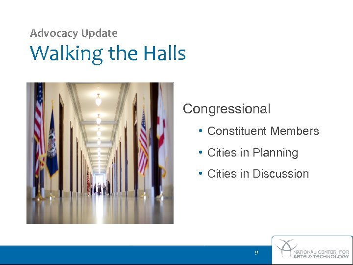 Advocacy Update Walking the Halls Congressional • Constituent Members • Cities in Planning •