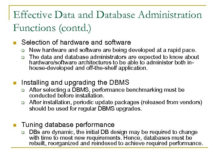 Effective Data and Database Administration Functions (contd. ) n Selection of hardware and software