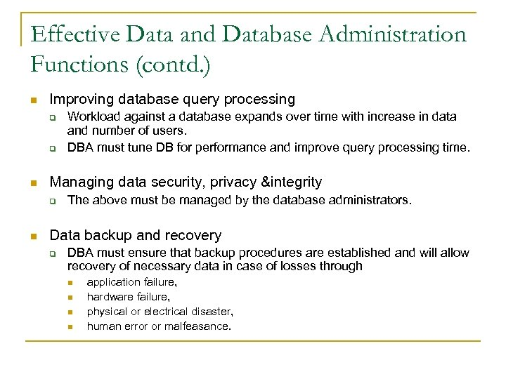 Effective Data and Database Administration Functions (contd. ) n Improving database query processing q