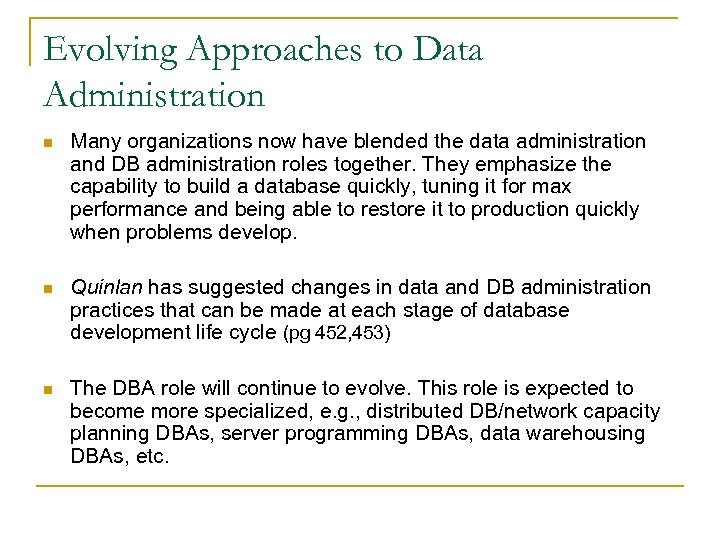 Evolving Approaches to Data Administration n Many organizations now have blended the data administration