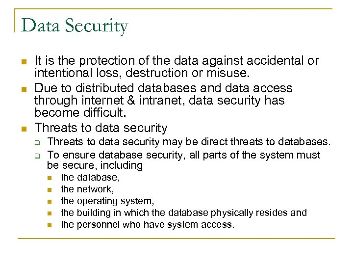 Data Security n n n It is the protection of the data against accidental