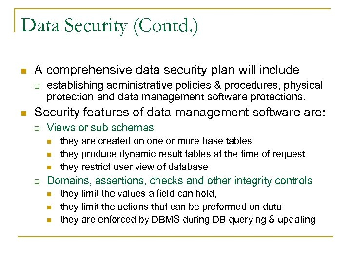 Data Security (Contd. ) n A comprehensive data security plan will include q n