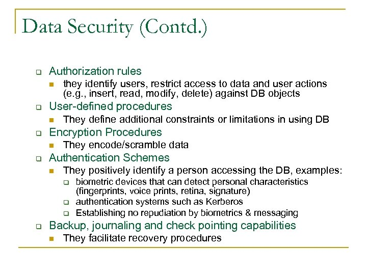 Data Security (Contd. ) q Authorization rules n q User-defined procedures n q They