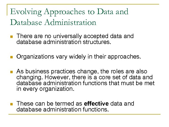 Evolving Approaches to Data and Database Administration n There are no universally accepted data