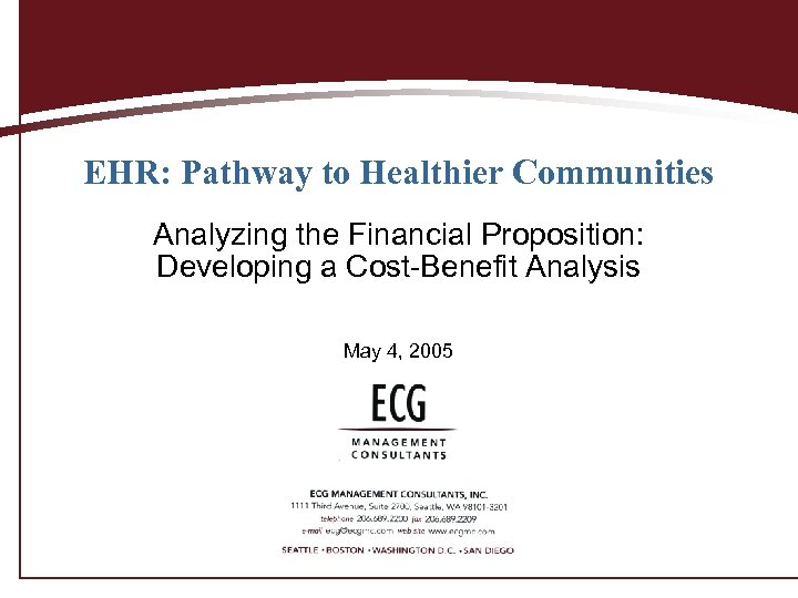 EHR: Pathway to Healthier Communities Analyzing the Financial Proposition: Developing a Cost-Benefit Analysis May