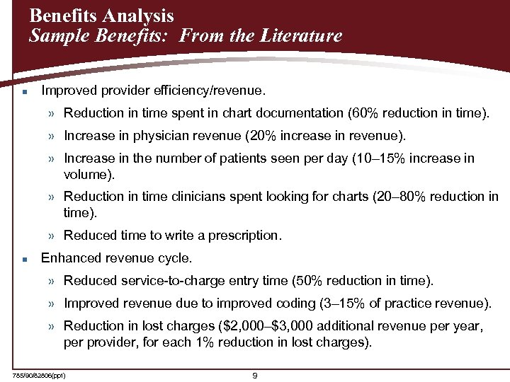 Benefits Analysis Sample Benefits: From the Literature n Improved provider efficiency/revenue. » Reduction in