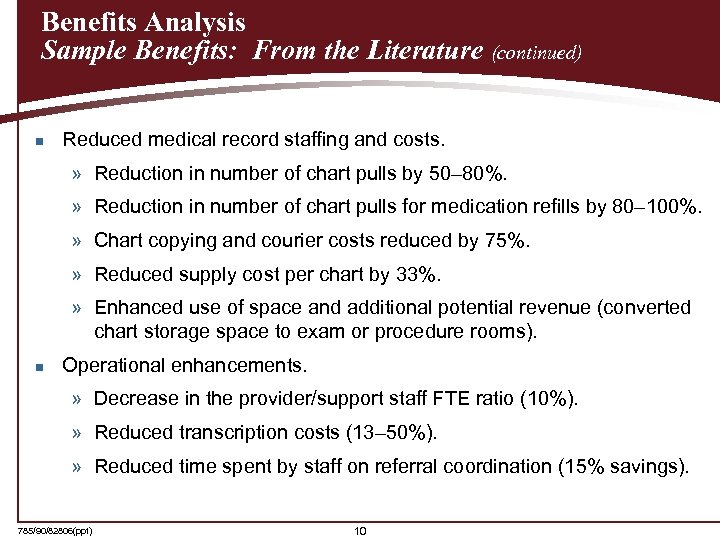 Benefits Analysis Sample Benefits: From the Literature (continued) n Reduced medical record staffing and
