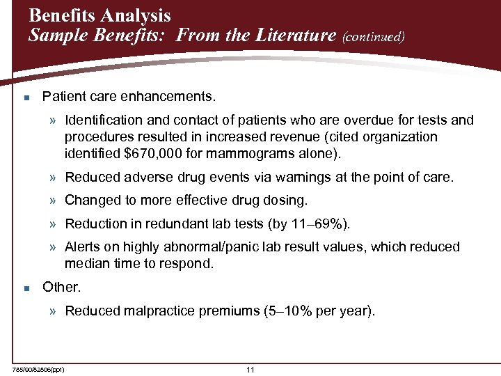 Benefits Analysis Sample Benefits: From the Literature (continued) n Patient care enhancements. » Identification