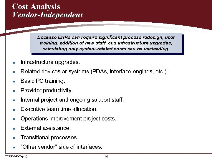 Cost Analysis Vendor-Independent Because EHRs can require significant process redesign, user training, addition of