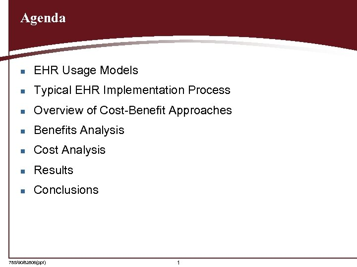 Agenda n EHR Usage Models n Typical EHR Implementation Process n Overview of Cost-Benefit