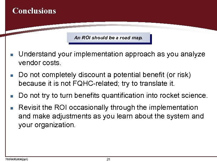 Conclusions An ROI should be a road map. n n Understand your implementation approach