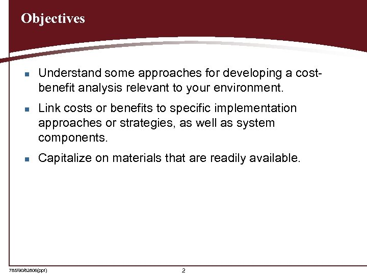 Objectives n n n Understand some approaches for developing a costbenefit analysis relevant to