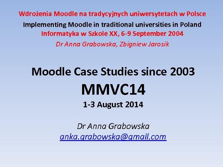 Wdrożenia Moodle na tradycyjnych uniwersytetach w Polsce Implementing Moodle in traditional universities in Poland
