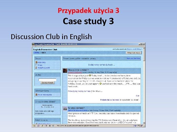 Przypadek użycia 3 Case study 3 Discussion Club in English