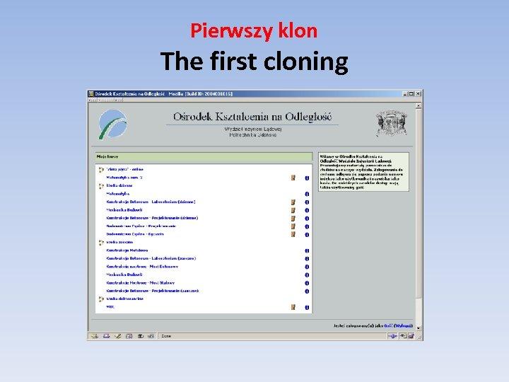 Pierwszy klon The first cloning