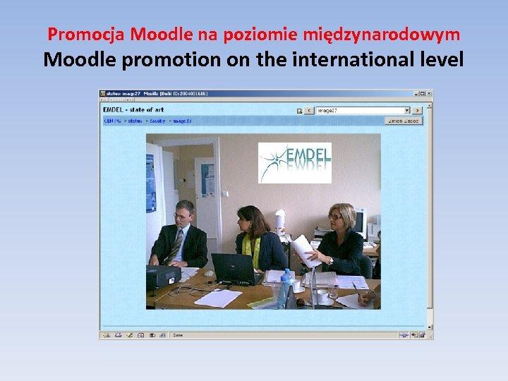 Promocja Moodle na poziomie międzynarodowym Moodle promotion on the international level