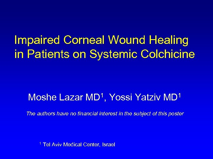 Impaired Corneal Wound Healing in Patients on Systemic Colchicine Moshe Lazar MD 1, Yossi
