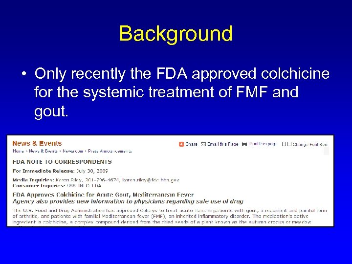 Background • Only recently the FDA approved colchicine for the systemic treatment of FMF