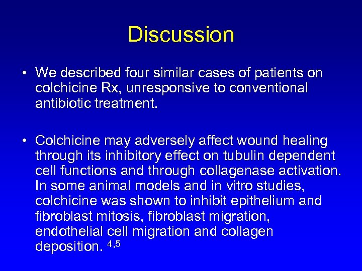Discussion • We described four similar cases of patients on colchicine Rx, unresponsive to