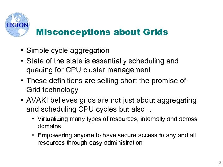 Misconceptions about Grids • Simple cycle aggregation • State of the state is essentially