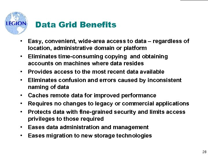 Data Grid Benefits • Easy, convenient, wide-area access to data – regardless of location,