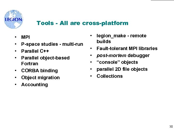 Tools - All are cross-platform • • MPI P-space studies - multi-run Parallel C++