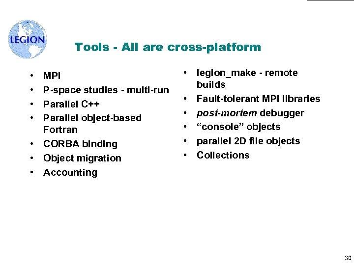 Tools - All are cross-platform • • MPI P-space studies - multi-run Parallel C++