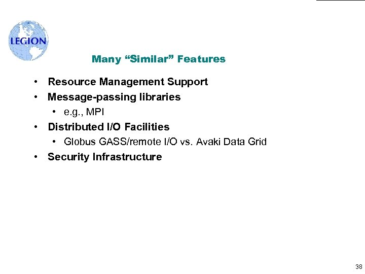 """Many """"Similar"""" Features • Resource Management Support • Message-passing libraries • e. g. ,"""