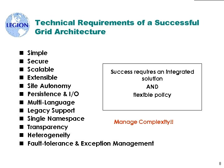 Technical Requirements of a Successful Grid Architecture n n n Simple Secure Scalable Success