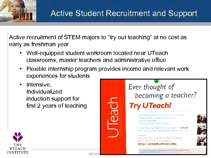 "Active Student Recruitment and Support Active recruitment of STEM majors to ""try out teaching"""