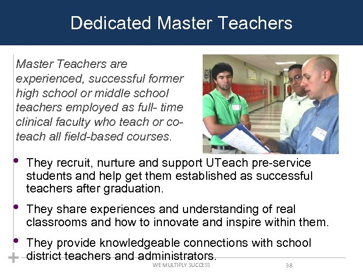 Dedicated Master Teachers are experienced, successful former high school or middle school teachers employed