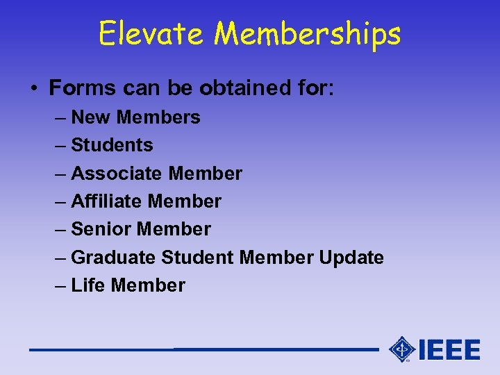 Elevate Memberships • Forms can be obtained for: – New Members – Students –
