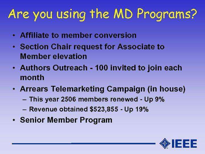 Are you using the MD Programs? • Affiliate to member conversion • Section Chair