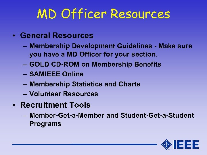 MD Officer Resources • General Resources – Membership Development Guidelines - Make sure you