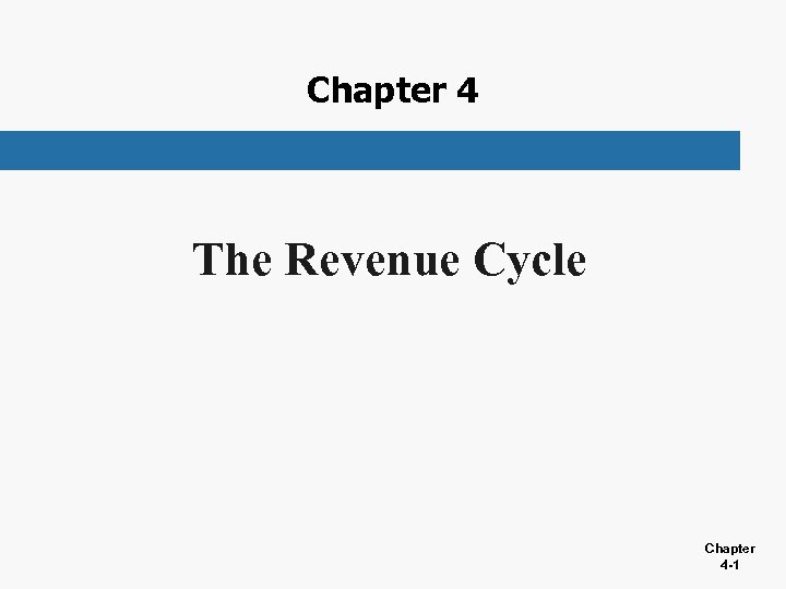 Chapter 4 The Revenue Cycle Chapter 4 -1