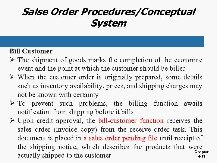 Salse Order Procedures/Conceptual System Bill Customer Ø The shipment of goods marks the completion