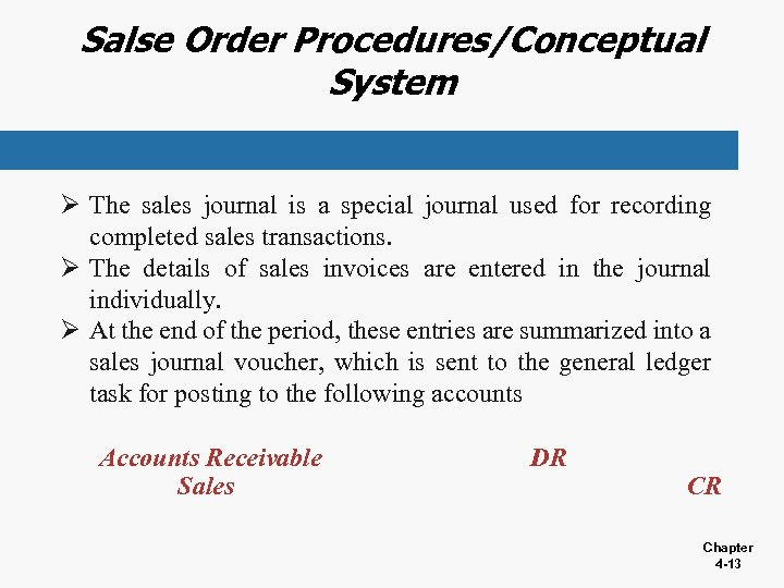 Salse Order Procedures/Conceptual System Ø The sales journal is a special journal used for