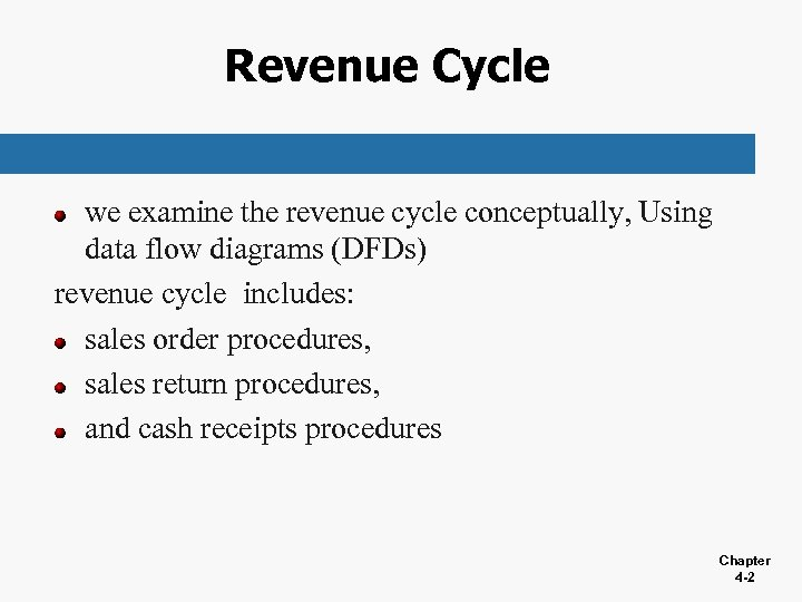 Revenue Cycle we examine the revenue cycle conceptually, Using data flow diagrams (DFDs) revenue