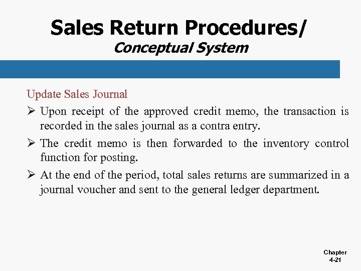 Sales Return Procedures/ Conceptual System Update Sales Journal Ø Upon receipt of the approved