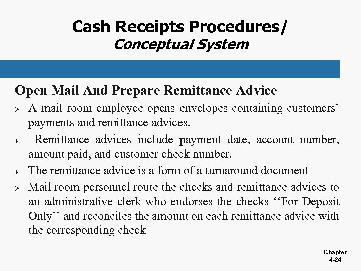 Cash Receipts Procedures/ Conceptual System Open Mail And Prepare Remittance Advice Ø Ø A
