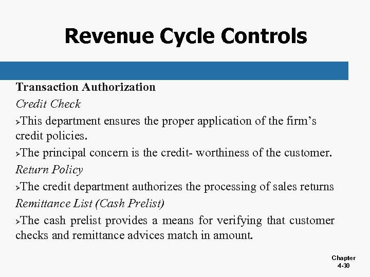 Revenue Cycle Controls Transaction Authorization Credit Check ØThis department ensures the proper application of