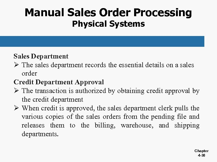 Manual Sales Order Processing Physical Systems Sales Department Ø The sales department records the