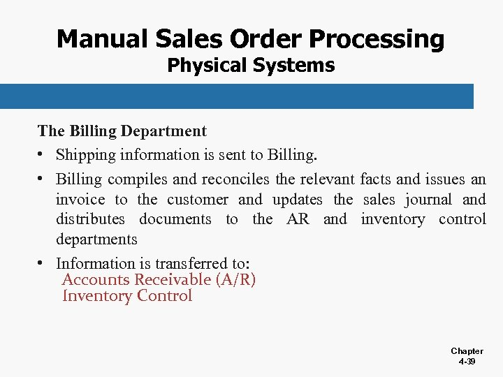 Manual Sales Order Processing Physical Systems The Billing Department • Shipping information is sent