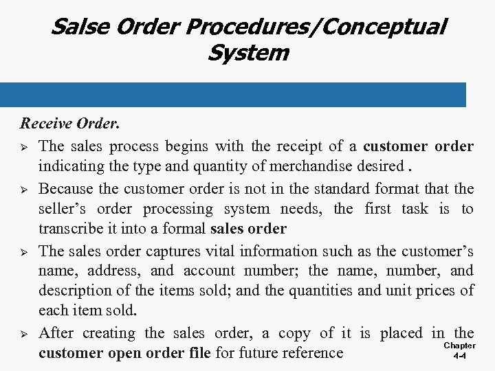 Salse Order Procedures/Conceptual System Receive Order. Ø The sales process begins with the receipt